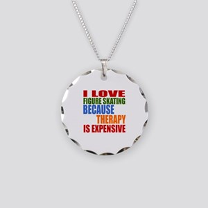 I Love Figure Skating Becaus Necklace Circle Charm