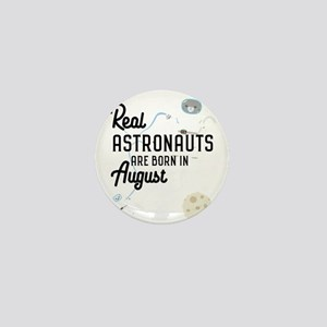 Astronauts are born in August Ctw1w Mini Button