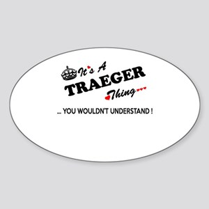 TRAEGER thing, you wouldn't understand Sticker