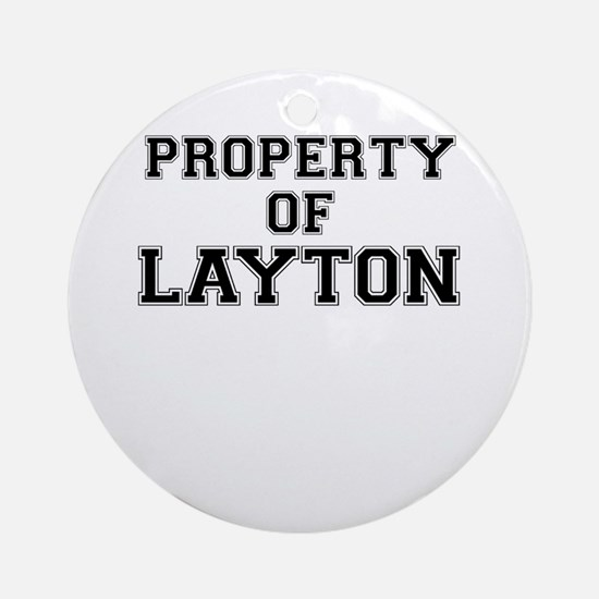 Property of LAYTON Round Ornament