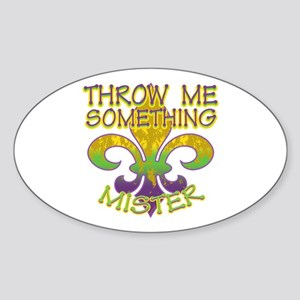 Throw Me Something Mister Oval Sticker