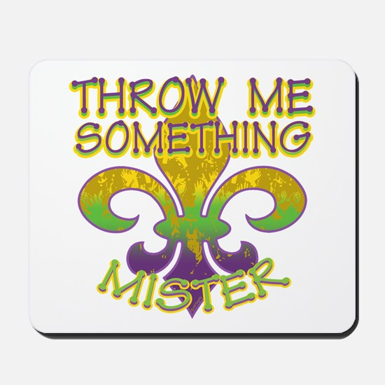 Throw Me Something Mister Mousepad