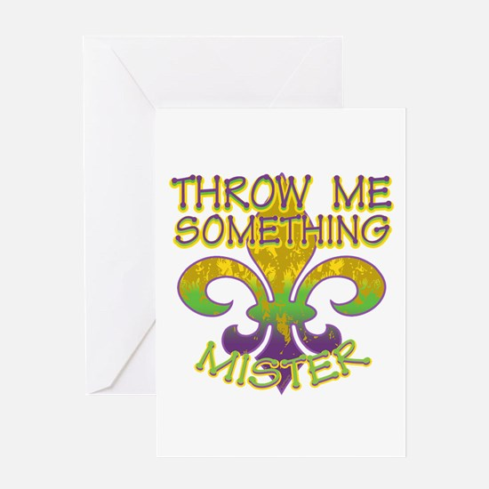 Throw Me Something Mister Greeting Card