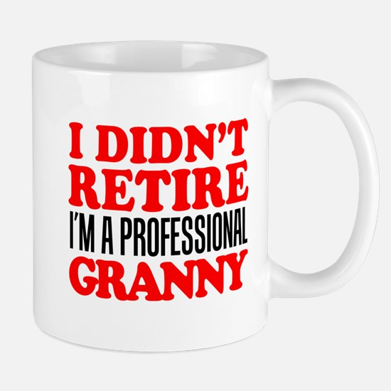 Didn't Retire Professional Granny Mugs