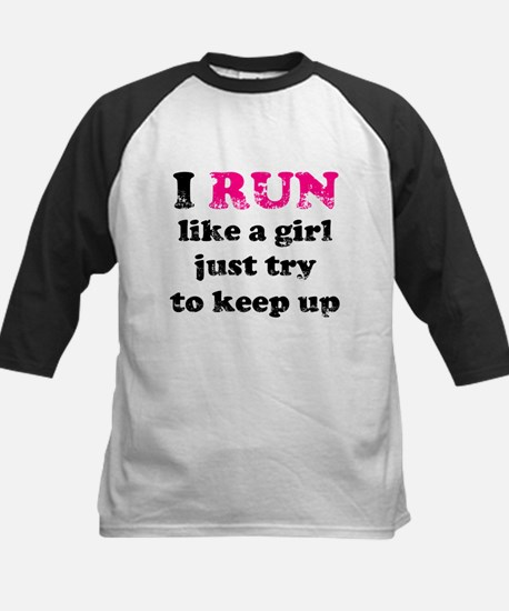 I run like a girl just try to Baseball Jersey