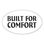 Built For Comfort Oval Sticker