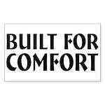 Built For Comfort Rectangle Sticker