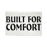Built For Comfort Rectangle Magnet