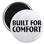 Built For Comfort Magnet