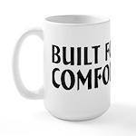 Built For Comfort Large Mug