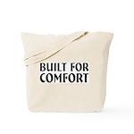 Built For Comfort Tote Bag