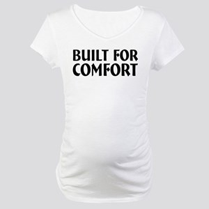 Built For Comfort Maternity T-Shirt