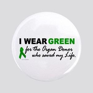 """I Wear Green (Saved My Life) 3.5"""" Button"""