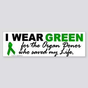 I Wear Green (Saved My Life) Bumper Sticker