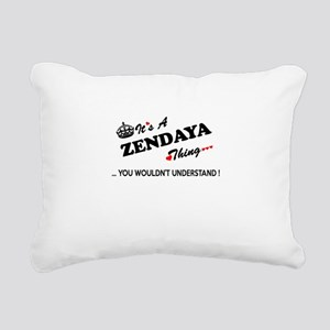 ZENDAYA thing, you would Rectangular Canvas Pillow