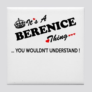 BERENICE thing, you wouldn't understa Tile Coaster