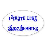 I Taste Like Snozberries Oval Sticker