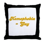 Homophobia = Gay Throw Pillow