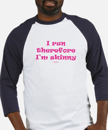 Therefore I'm skinny PINK Baseball Jersey