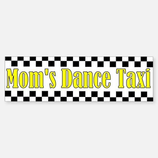 Mom's Dance Taxi Bumper Bumper Bumper Sticker