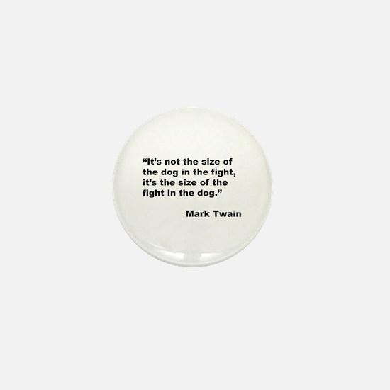 Mark Twain Dog Size Quote Mini Button