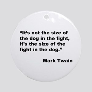 Mark Twain Dog Size Quote Ornament (Round)