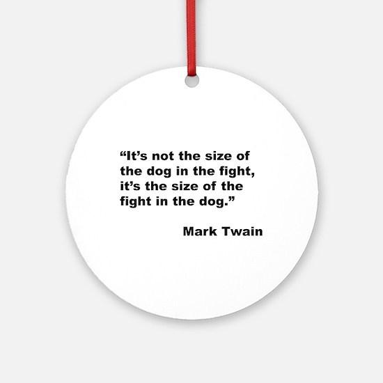Mark Twain Dog Size Quote Ornament (Round)