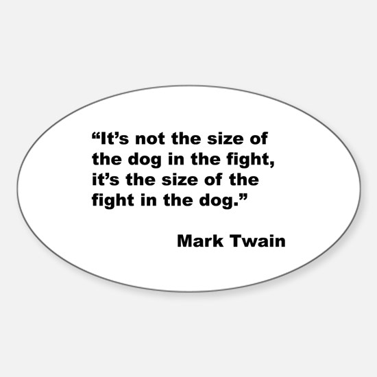 Mark Twain Dog Size Quote Oval Decal