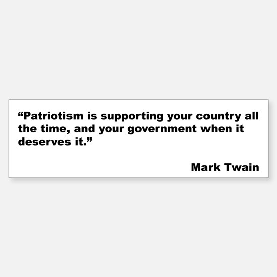 Mark Twain Quote on Patriotism Bumper Bumper Bumper Sticker
