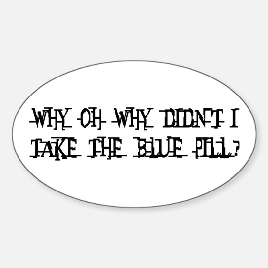 Take The Blue Pill Oval Decal