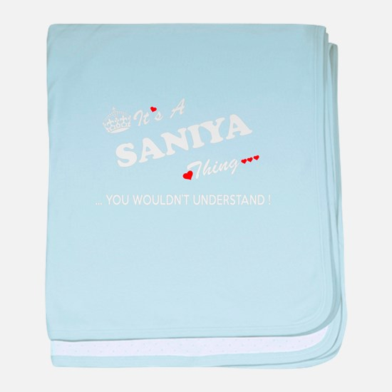 SANIYA thing, you wouldn't understand baby blanket