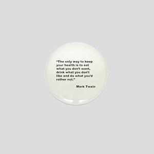 Mark Twain Quote on Health Mini Button