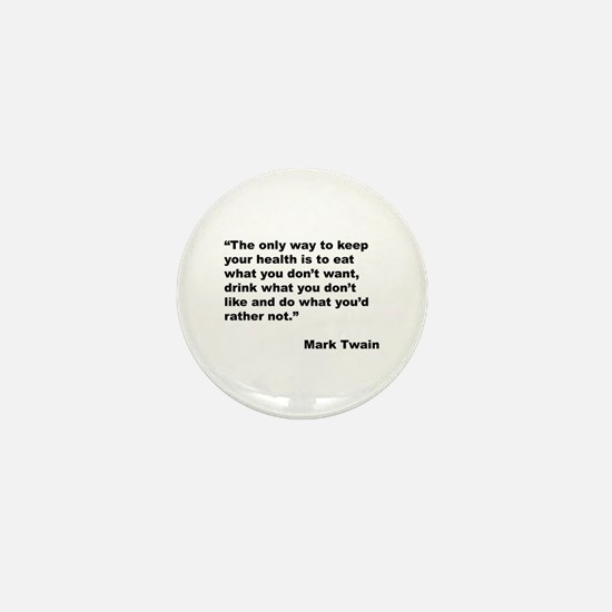 Mark Twain Quote on Health Mini Button