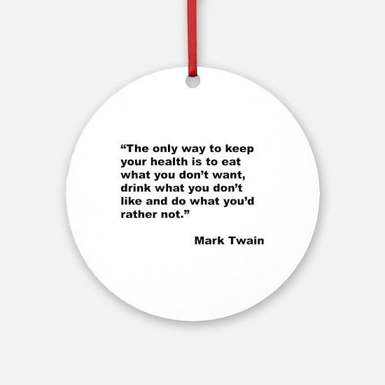 Mark Twain Quote on Health Ornament (Round)