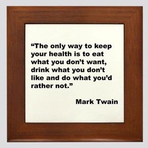 Mark Twain Quote on Health Framed Tile