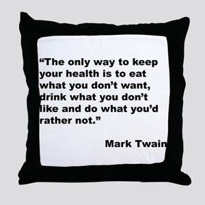 Mark Twain Quote on Health Throw Pillow