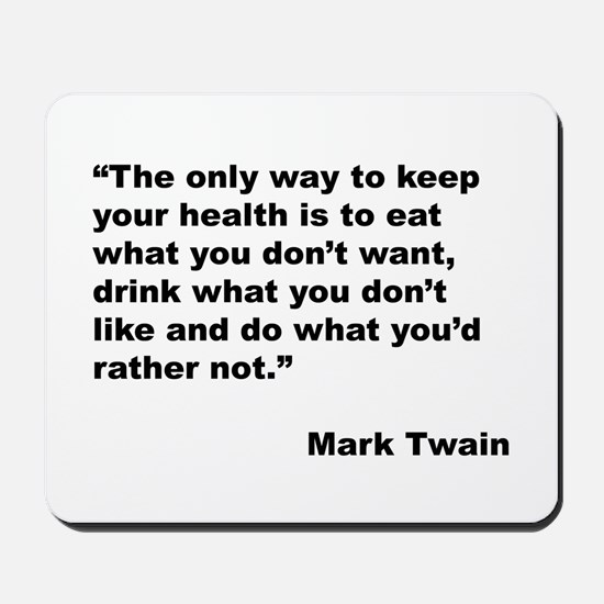 Mark Twain Quote on Health Mousepad