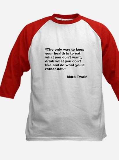 Mark Twain Quote on Health (Front) Kids Baseball J