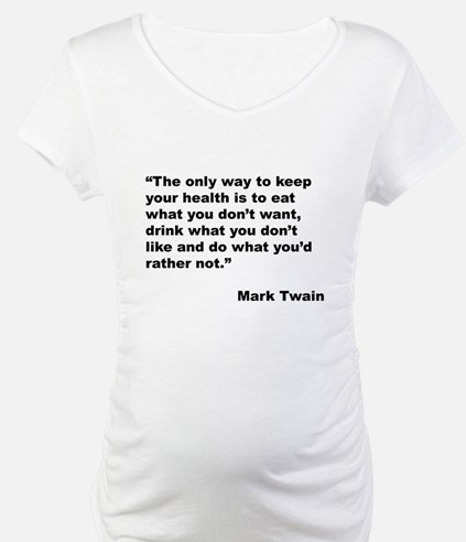 Mark Twain Quote on Health (Front) Shirt