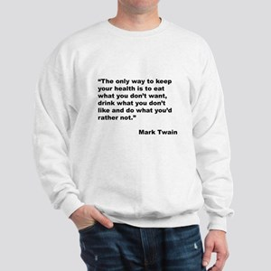 Mark Twain Quote on Health (Front) Sweatshirt