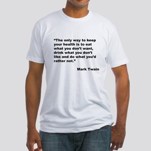 Mark Twain Quote on Health (Front) Fitted T-Shirt