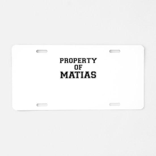 Property of MATIAS Aluminum License Plate