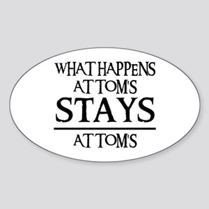 STAY'S AT TOM'S Oval Sticker