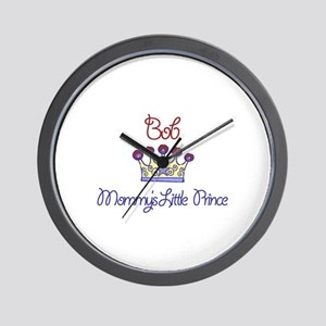 Bob - Mommy's Little Prince  Wall Clock