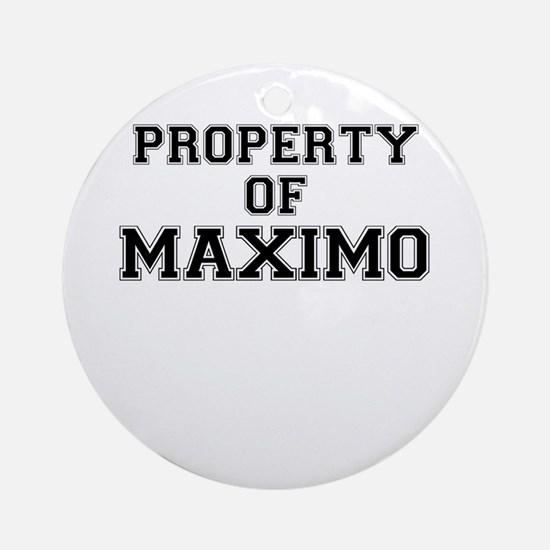 Property of MAXIMO Round Ornament