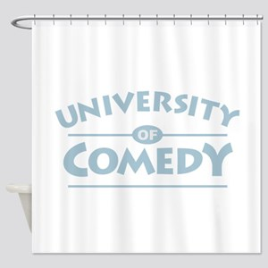 University Of Comedy Shower Curtain