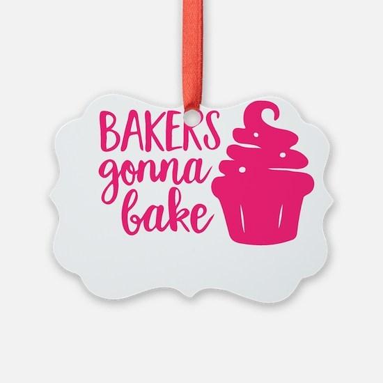 BAKERS GONNA BAKE Ornament