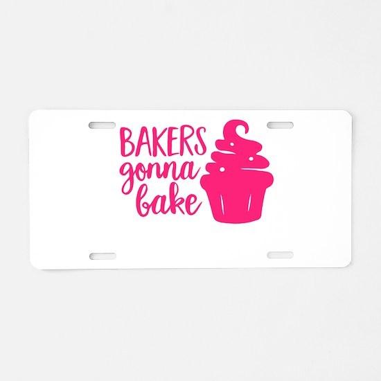 BAKERS GONNA BAKE Aluminum License Plate