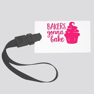 BAKERS GONNA BAKE Luggage Tag