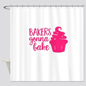 BAKERS GONNA BAKE Shower Curtain